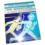 The Adventures of Pencil and Screwbolt A Nearly True Story  Yuri Druzhkov