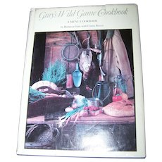 Gary's Wild Game Cookbook A Menu CookBook by Rebecca Gray with Cintra Reeve