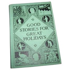 """Hard Cover Book : Good Stories For Great Holidays """"Illustrated   Charming"""