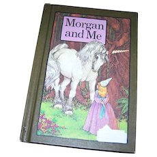 """A Collectible Children's Collectible Book """"Morgan and Me """" By Stephen Cosgrove Unicorn and Princess"""