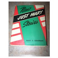 New Just Mary Stories Book Mary E. Grannan C. 1946