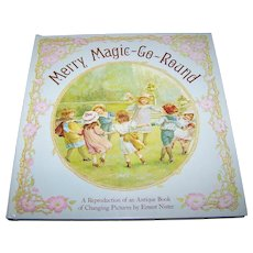 Merry Magic-Go-Round: A Reproduction of an Antique Mechanical  Book of Changing Pictures This Ed 1983