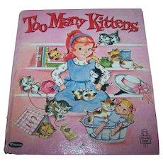 "Charming Little Hard Cover Children's Book "" Too Many Kittens """