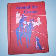 """Vintage Hard Cover School Text Book Primer Reader """" Around the Corner """" Ginn and Company"""
