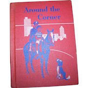 "Vintage Hard Cover School Text Book Primer Reader "" Around the Corner "" Ginn and Company"