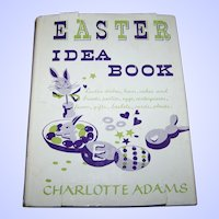 "Charming Vintage Hard Cover Children's Book "" Easter Idea Book "" Charlotte Adams Illustrated"