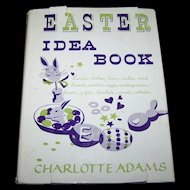 """Charming Vintage Hard Cover Children's Book """" Easter Idea Book """" Charlotte Adams Illustrated"""