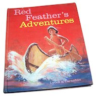 "Vintage Hard Cover Text Book Reader "" Red Feathers Adventures ""  Lyons & Carnahan"