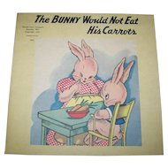 "Charming  Paperback Book "" The Bunny Who Would Not East His Carrots ""  Samuel Lowe Company 1943"