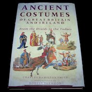 Ancient Costumes of Great Britain and Ireland: From the Druids to the Tudors Bracken Books London