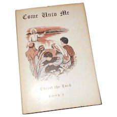 Lovely Hard Cover Children's Book COME Unto ME Christ The Lord Book 2