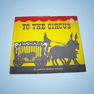 "Vintage ""To The Circus"" 1962 Children's Picture Book Clowns  Monkeys Silhouette Style by Lonnie Walk"