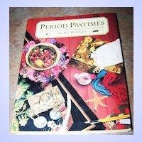 """First Edition H.C. Book """" Period Pastimes"""" C. 1989"""