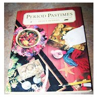 "First Edition H.C. Book "" Period Pastimes"" C. 1989"