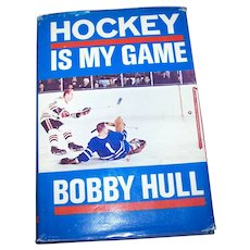 Hard Cover Book HOCKEY is My Game Bobby Hull