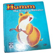 Vintage Hard Cover Children's Book HUMM The SInging Hamster Top Top Tales
