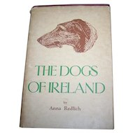 Hard Cover Vintage Book The Dogs of Ireland  by Anna Redlich First Edition 1949