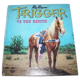 Hard Cover Children's Book Roy Rogers TRIGGER To The Rescue Authorized Edition