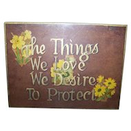 VTG Hand Made Pressed Board Decorated Painted Motto Sign The Things We Love We Desire To Protect