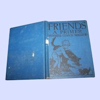 Charming Vintage Children's School Text Book Reader  FRIENDS A Primer Pennell Cusack Macleod  Ginn & Co