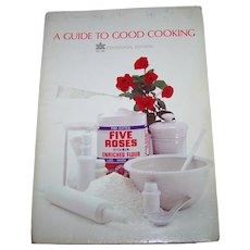 Soft Cover Advertising Cook Book Cookbook A Guide To Good Cooking Five Roses Flour Centennial Edition