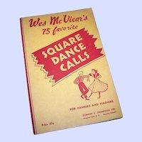 Wes McVicar's 75 Favorite Square Dance Calls Paperback – 1949  Gordon V Thompson Canada