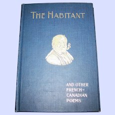 AS IS Hard Cover Book The Habitant and Other French-Canadian Poems G.P. Putnam 's Sons 1907