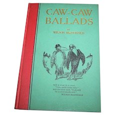 Hard Cover Book CAW CAW Ballads by Wilson MacDonald