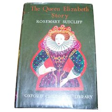 Hard Cover book The Queen Elizabeth Story by Rosemary Sutcliff Oxford Children's Library
