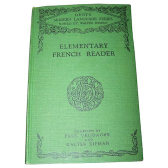 Vintage Hard Cover Elementary French Reader Dent's Modern Language Series