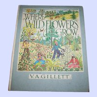 Vintage Hard Cover Book Where Wild Flowers Grow V.A. Gillett Illustrated