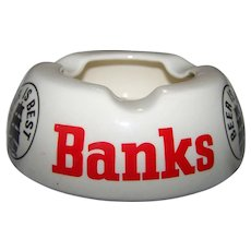 Advertising Wade England BANKS Beer is Best Ashtray