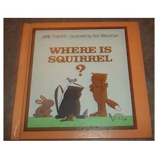 Vintage Book  Where Is Squirrel  ?  Jane Thayer First Edition
