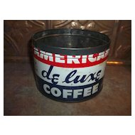 Vintage Tin Advertising Coffee Can AMERICAN de luxe