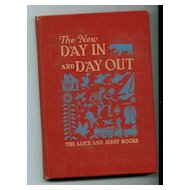 The New Day in and Day Out Alice & Jerry Books Basic Reader