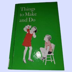Hard Cover Book Things to Make and Do School Text
