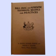 HARD Cover Cook Book Bull Cook and Authentic Historical Recipes  and Practices
