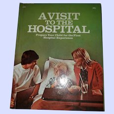 CHARMING Vintage Children's Book A Visit to the Hospital Prepare Your Child for the First Hospital Experience