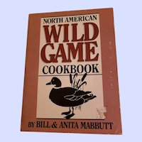 Soft Cover North American Wild Game Cookbook Mabbutt