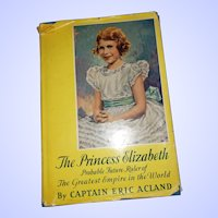 Hard Cover Book The Princess Elizabeth Story by Captain Eric Acland