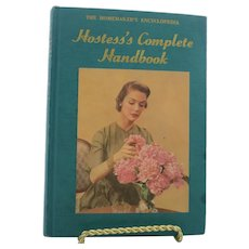 1952 The Hostess's Complete Handbook Entertaining Guide Including Table Settings, Linen, Menus, Flower Arranging, China, Glass, Party Games, Mid Century Decor