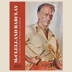 McClelland Barclay: Painter of Beautiful Women and More: New Illustrated Biography By Patricia Gostick