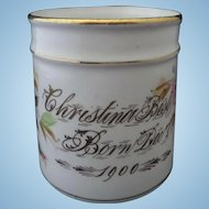 Victorian Child's Porcelain Christening Mug ' Christina Best 1900 ' Roses Hand Painted Large Size