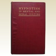 HYPNOTISM in Mental and Moral Culture, 1903