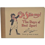 """Signed & Illustrated """"Oh Skin-nay!"""" Cartoon Book by Briggs c.1913"""