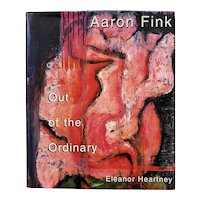 "Aaron Fink Art Book ""Out of the Ordinary"" by Eleanor Heartney / Signed by Aaron Fink c.2002"