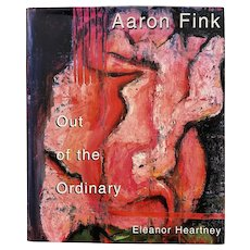 """Aaron Fink Art Book """"Out of the Ordinary"""" by Eleanor Heartney / Signed by Aaron Fink c.2002"""