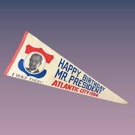 "Lyndon Johnson 1964 Scarce Pennant ""Happy Birthday Mr. President Atlantic City 1964"""