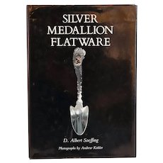 Signed First Edition Book: Silver Medallion Flatware by D. Albert Soeffing