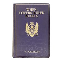 Vintage Book: When Lovers Ruled Russia by Vladimir Poliakoff